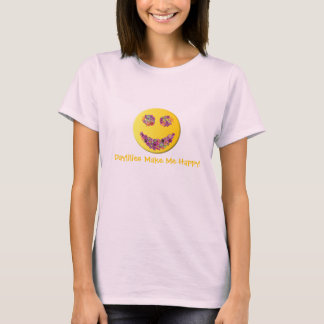 Daylilies Make Me Happy! T-Shirt