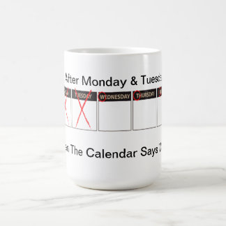 Days Of the Week WTF Coffee Mug