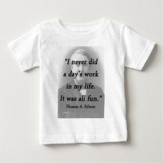 Days Work - Thomas Edison Baby T-Shirt