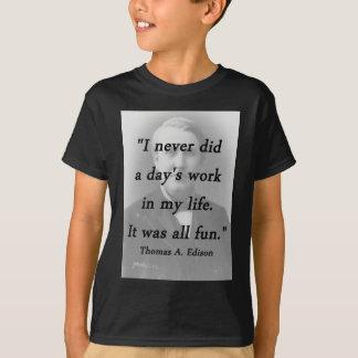 Days Work - Thomas Edison T-Shirt