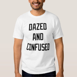 DAZED AND CONFUSED TEE