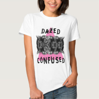 DAZED AND CONFUSED TSHIRT