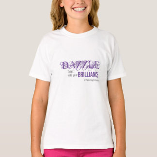 Dazzle Them with Your Brilliance   All Ages V2 T-Shirt