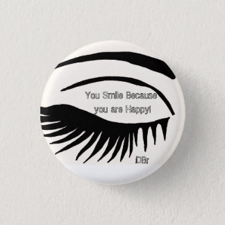 DBr Clothing Co Houston Smile Bc You are happy 1 Inch Round Button