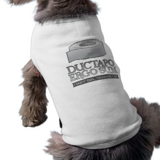 De Ductapo somme donc.  I ruban adhésif, donc moi  T-shirt Pour Animal Domestique