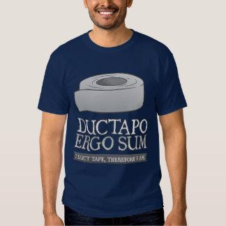 De Ductapo somme donc.  I ruban adhésif, donc moi T Shirt