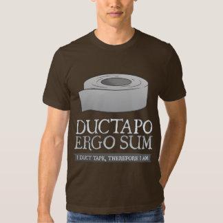 De Ductapo somme donc.  I ruban adhésif, donc moi Tee Shirt