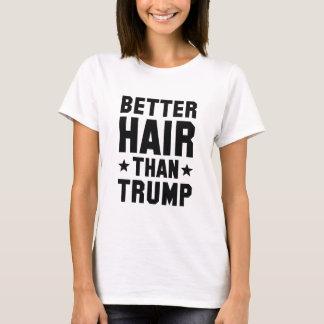 De meilleurs cheveux que l'atout t-shirt