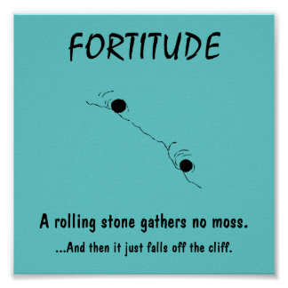 De-motivational Poster ~ FORTITUDE