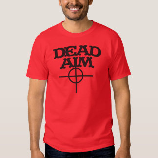 dead aim with sight target t-shirts