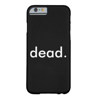 dead. barely there iPhone 6 case