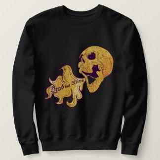 Dead but alive sweatshirt