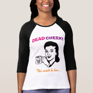 Dead Cheeky Women's 3/4 length sleeve t-shirt
