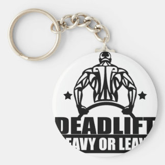 dead lift heavy or leave basic round button keychain