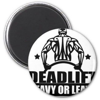dead lift heavy or leave magnet