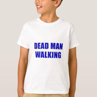 Dead Man Walking T-Shirt
