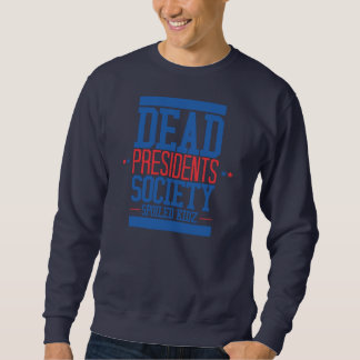 Dead Presidents Society SKZ Sweatshirt