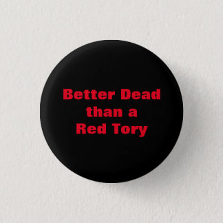 Dead Red Tories Scottish Independence Badge 1 Inch Round Button