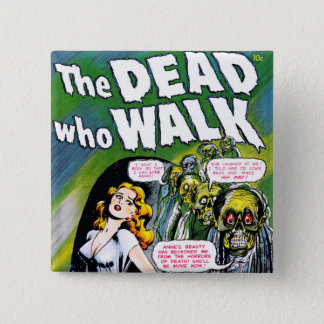 Dead Who Walk - Vintage Zombie Horror 2 Inch Square Button