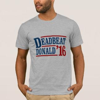 Deadbeat Donald 2016 - Presidential Election -- Pr T-Shirt