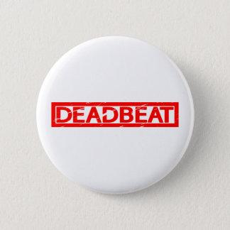 Deadbeat Stamp 2 Inch Round Button