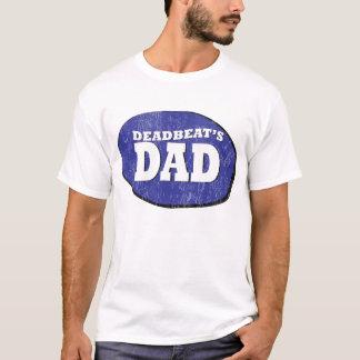Deadbeat's Dad T-Shirt