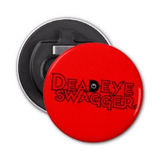 DeadEye Swagger Bottle Opener! Button Bottle Opener