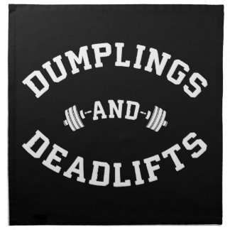 Deadlifts and Dumplings - Funny Bulking Novelty Napkin