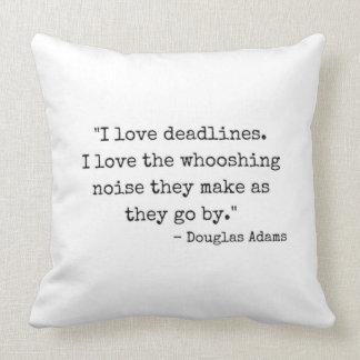 Deadlines Douglas Adams Quote Typography Throw Pillow