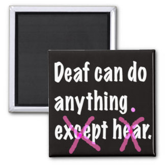 Deaf Can Do Anything. Magnet