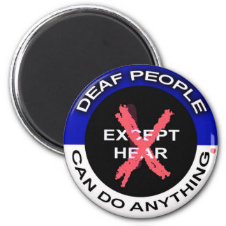Deaf people can do anything magnet