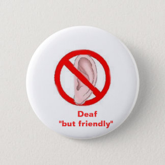 "deaf signedone,    Deaf  ""but friendly"" 2 Inch Round Button"
