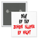 Deaf Zombie Slayer 2 Inch Square Button