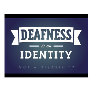 Deafness is an identity. postcard