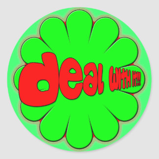 Deal With it Classic Round Sticker