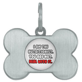 Deal With It ... Funny Nutritionist Pet Name Tag