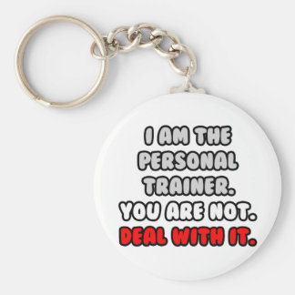 Deal With It ... Funny Personal Trainer Keychain