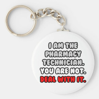 Deal With It ... Funny Pharmacy Technician Keychain