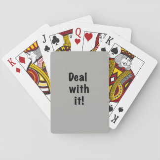 """Deal With It"" Playing Cards--black text Playing Cards"