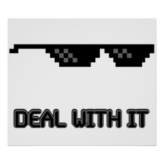 Deal With It Sunglasses Poster