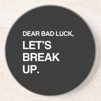 DEAR BAD LUCK, LET'S BREAK UP COASTERS