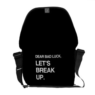 DEAR BAD LUCK, LET'S BREAK UP COMMUTER BAG