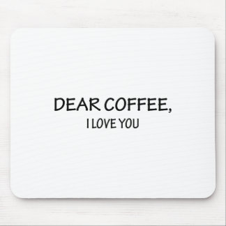 Dear Coffee Mouse Pad