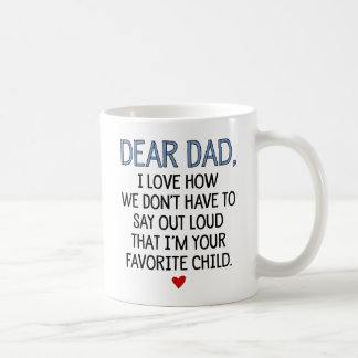 Dear Dad Favorite Child Coffee Mug