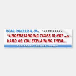 Dear Donald Taxes Bumper Sticker