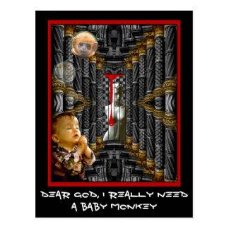 Dear God, I Really Need A Baby Monkey Postcard