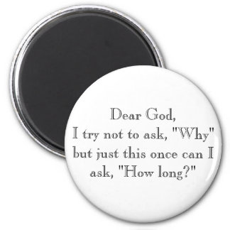 """Dear God,I try not to ask, """"Why"""" but just this ... Magnet"""
