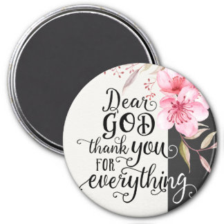 "Dear God Thank You for Everything 3"" Round Magnet"