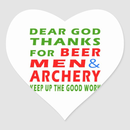 Dear God Thanks For Beer Men And Archery Stickers