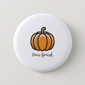 """""""Dear Gourd"""" Pumpkin Badge 2 Inch Round Button"""